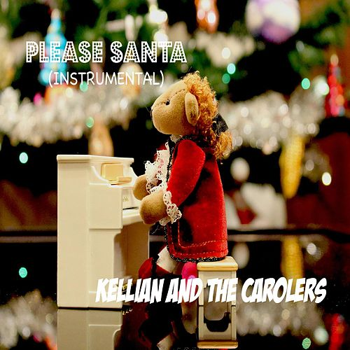 Please Santa by Kellian and the Carolers