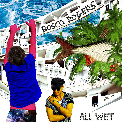 All Wet EP by Bosco Rogers