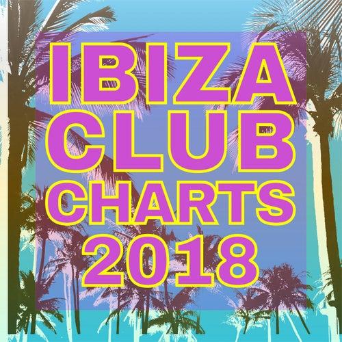 Ibiza Club Charts 2018 von Various Artists