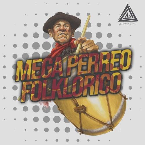 Mega Perreo Folklorico de Dj Liendro