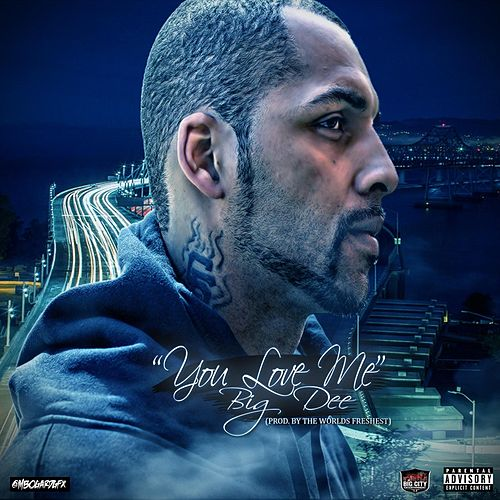 You Love Me by Big Dee