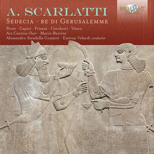 A. Scarlatti: Sedecia re di Gerusalemme by Various Artists