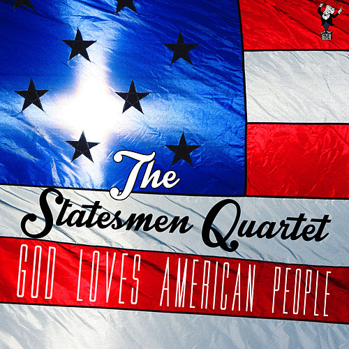 God Loves American People by The Statesmen Quartet