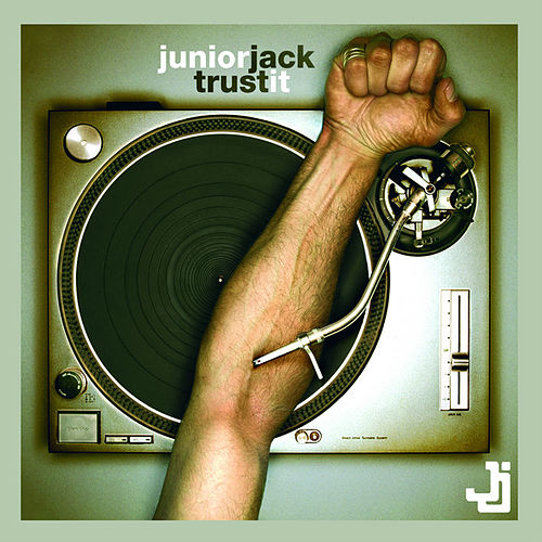 Trust It von Junior Jack