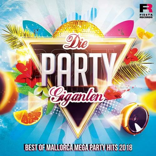 Die Party Giganten (Best Of Mallorca Mega Party Hits 2018) von Various Artists