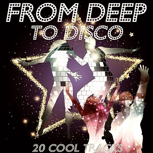 From Deep to Disco (20 Cool Tracks) by Various Artists