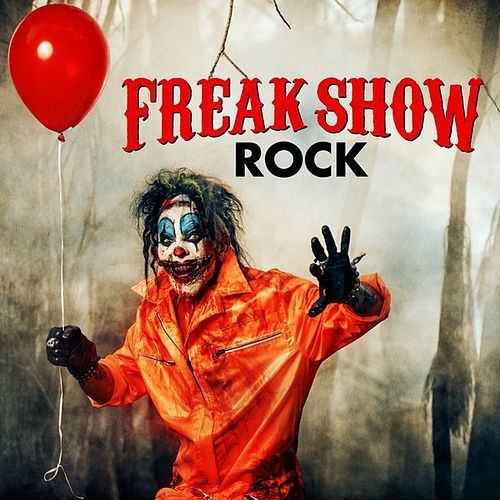 Freak Show Rock by Various Artists
