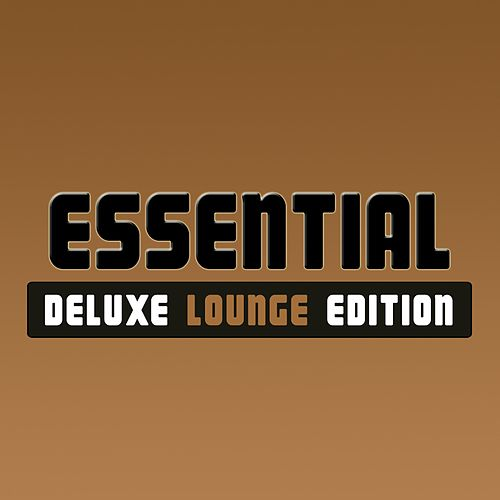 Essential Deluxe Lounge Edition by Various Artists