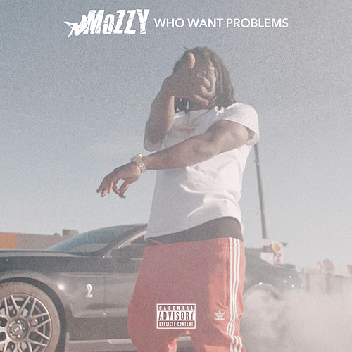 Who Want Problems von Mozzy