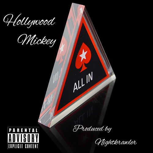 All In by Hollywood Mickey