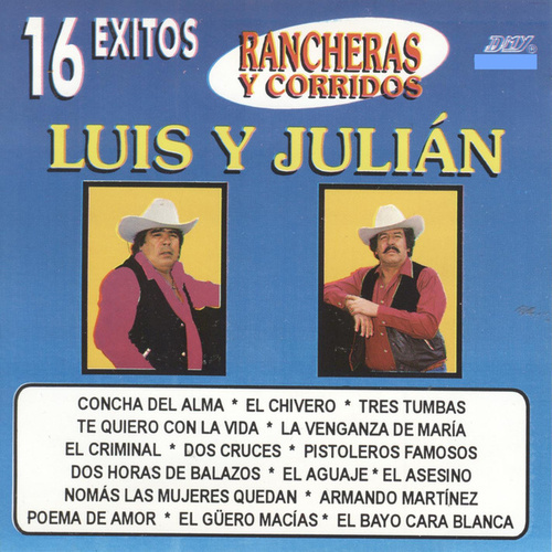 16 Exitos Rancheras Y Corridos by Luis Y Julian