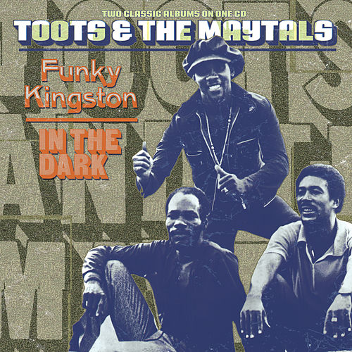 Funky Kingston / In The Dark de Toots and the Maytals