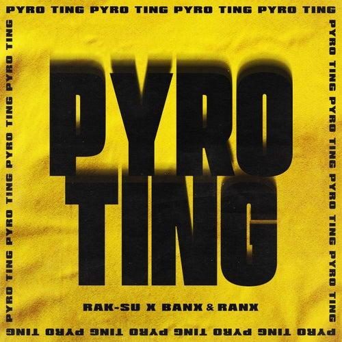 Pyro Ting by Rak-Su
