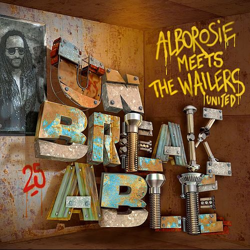 Unbreakable: Alborosie Meets The Wailers United von Alborosie