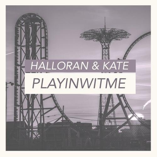 Playinwitme de Halloran & Kate