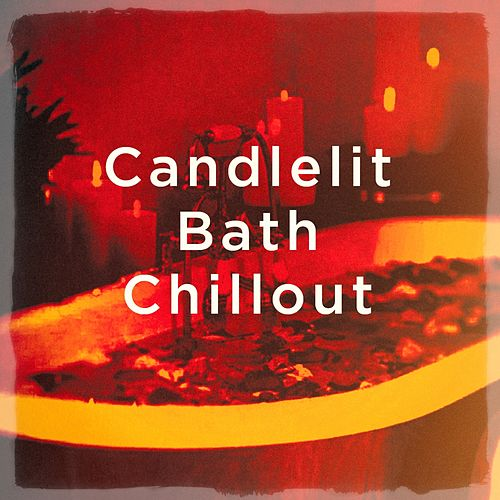 Candlelit Bath Chillout von Various Artists
