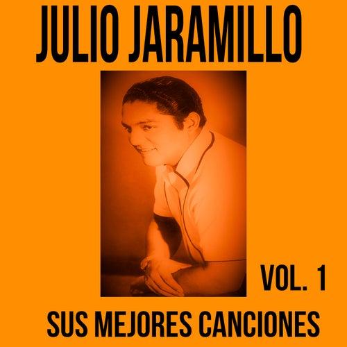 Julio Jaramillo / Sus Mejores Canciones, Vol. 1 de Julio Jaramillo