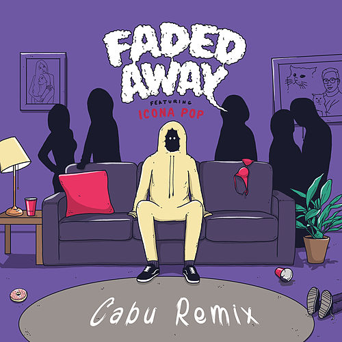 Faded Away (feat. Icona Pop) (Cabu Remix) by Sweater Beats