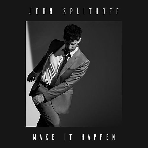 Make It Happen by John Splithoff