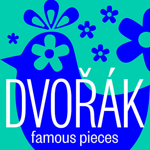 Dvořák: Famous Pieces de Various Artists