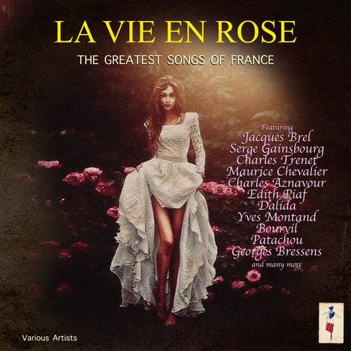 La Vie En Rose - The Greatest Songs Of France de Various Artists