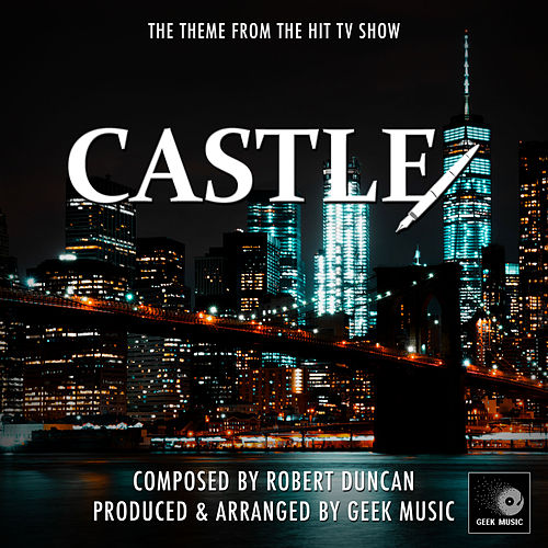 Castle - Main Theme by Geek Music : Napster
