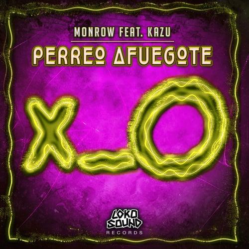 Perreo Afuegote (feat. Kazu) by Monrow