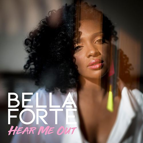 Hear Me Out by Bella Forté
