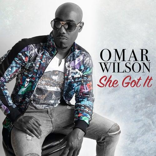 She Got It by Omar Wilson