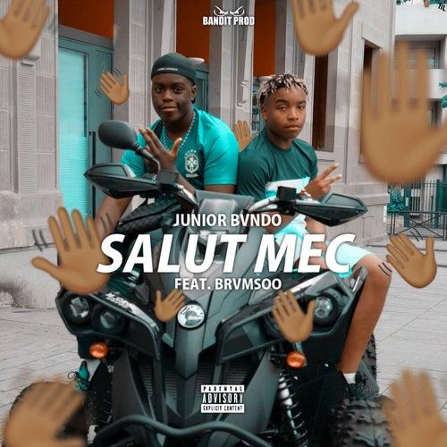 Salut mec (feat. Brvmsoo) - Single de Junior Bvndo