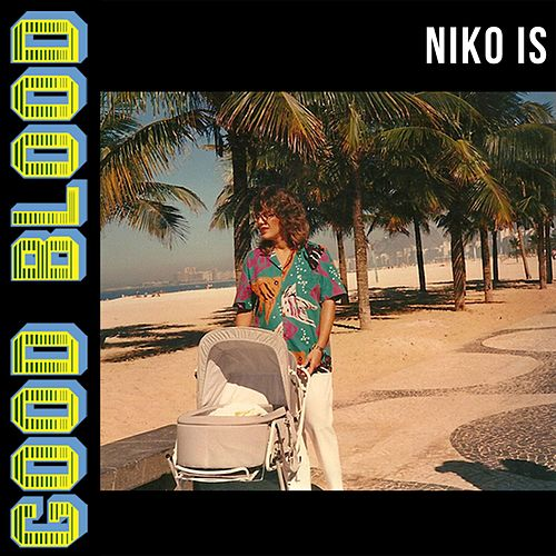 Good Blood by Niko Is