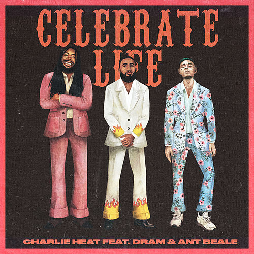 Celebrate Life by Charlie Heat