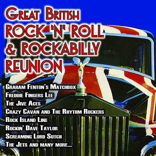 The Great British Rock 'n' Roll and Rockabilly Reunion von Various Artists