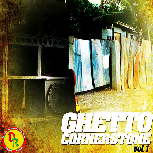 Ghetto Cornerstone, Vol. 1 by Various Artists