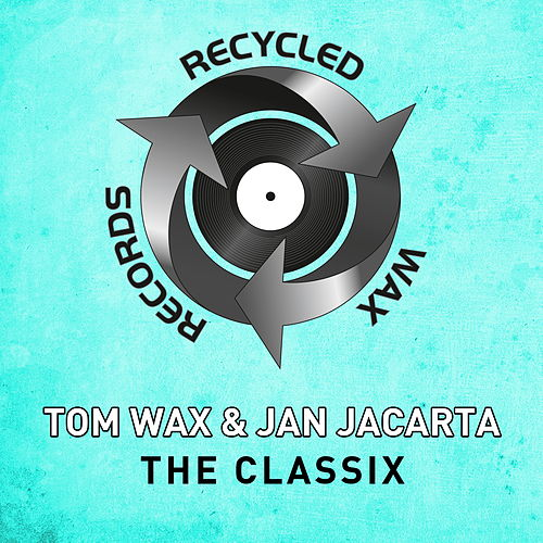 The Classix by Tom Wax