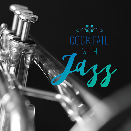 Cocktail with Jazz a Mix Made to Swing von Various Artists