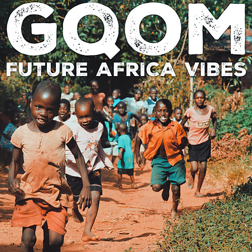 Gqom Future Africa Vibes di Various Artists