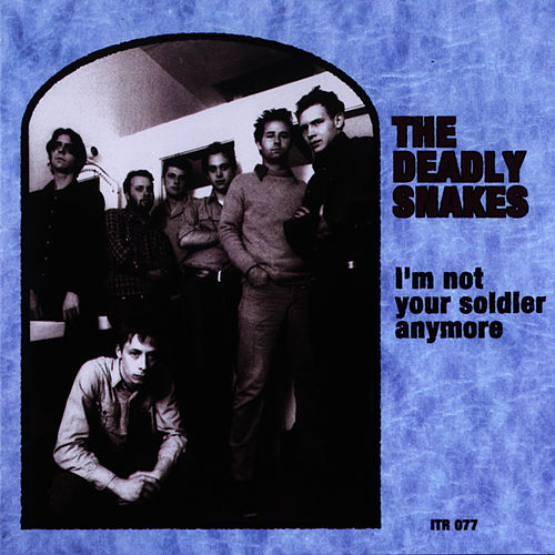 I'm Not Your Soldier Anymore de Deadly Snakes