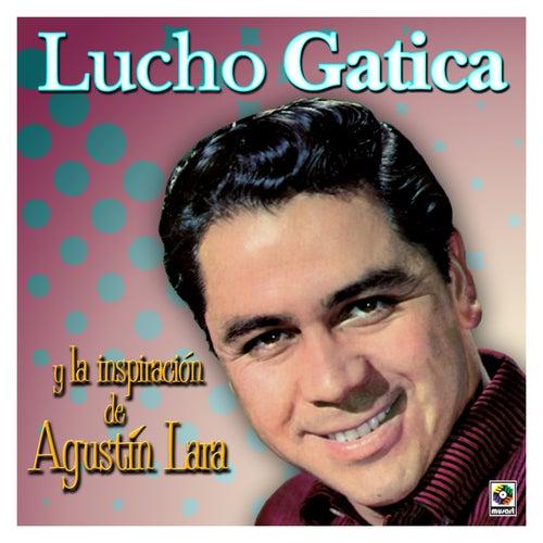 Lucho Gatica y la Inspiración de Agustín Lara de Lucho Gatica