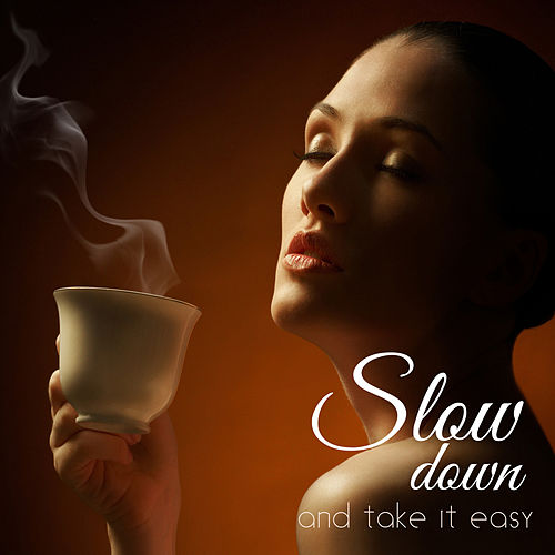 Slow Down and Take It Easy the Healing Playlist von Various Artists