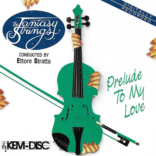 Prelude to My Love by The Fantasy Strings