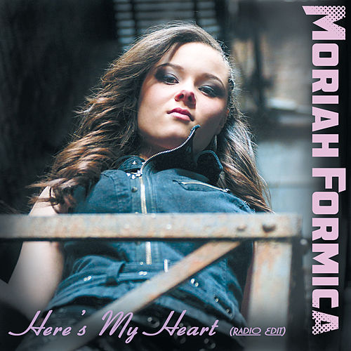Here's My Heart (Radio Edit) de Moriah Formica