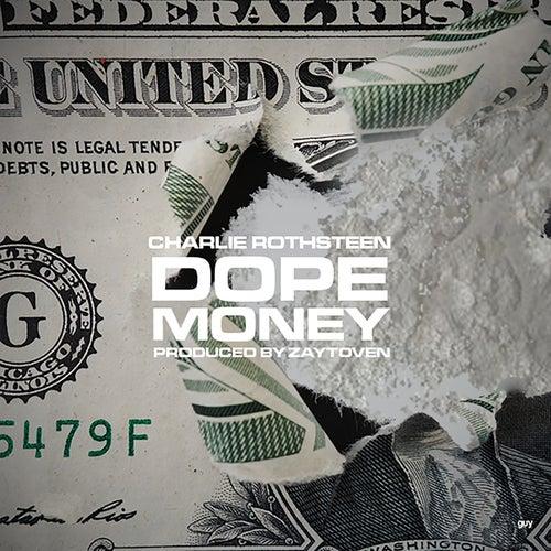 Dope Money de Charlie Rothsteen