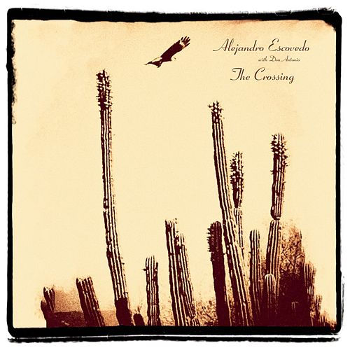 The Crossing by Alejandro Escovedo