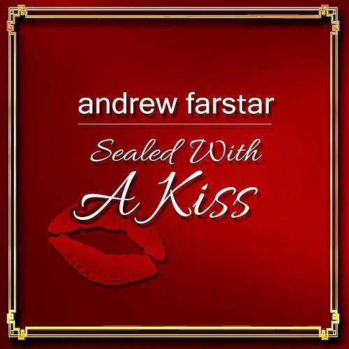 Sealed with a Kiss de Andrew Farstar