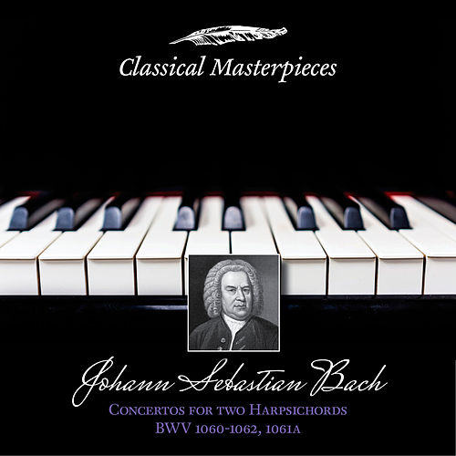 Johann Sebastian Bach: Concertos for Two Harpsichords BWV1060-1062&BWV1061a (Classical Masterpieces) von Robert Levin