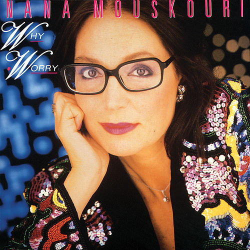 Why Worry de Nana Mouskouri