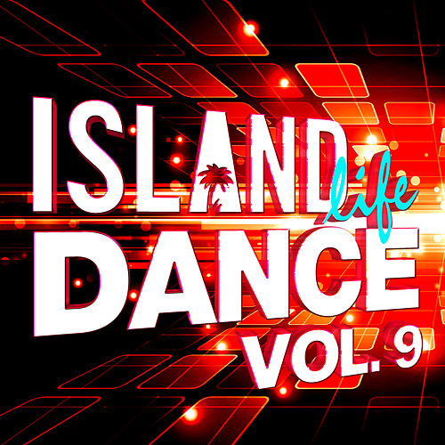 Island Life Dance (Vol. 9) de Various Artists