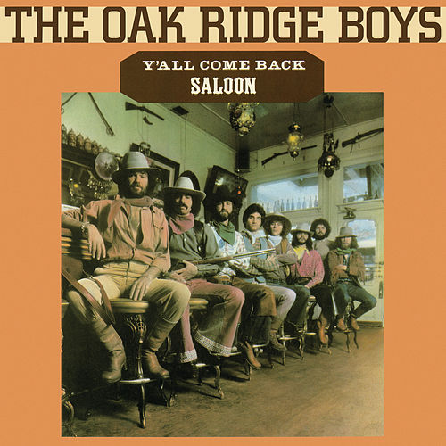 Y'all Come Back Saloon by The Oak Ridge Boys