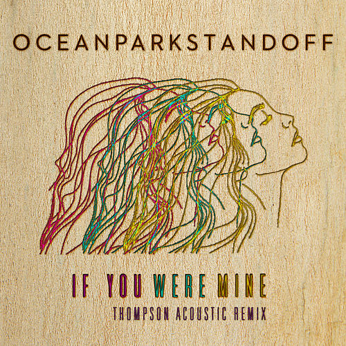 If You Were Mine (Thompson Acoustic Remix) by Ocean Park Standoff